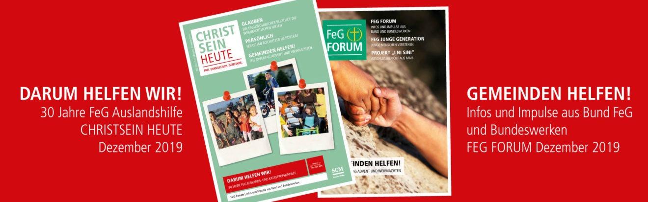 Darum helfen wir! | 30 Jahre FeG Auslandshilfe | CHRISTSEIN HEUTE Dezember 2019