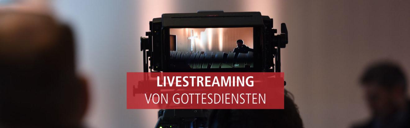 Livestreaming von Gottesdiensten