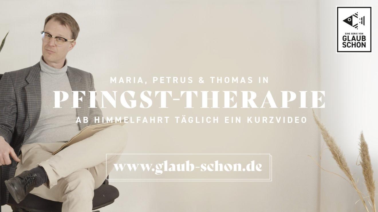 GLAUB SCHON | Pfingst-Therapie