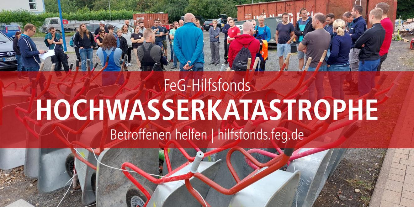 FeG-Hilfsfond | Hochwasserkatastrophe 2021